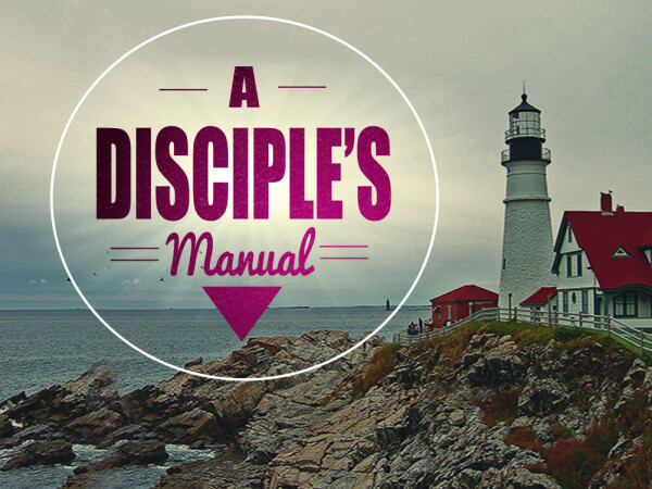 Series: A Disciple's Manual