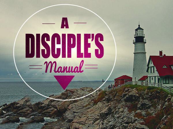 Series: A Disciple's Manual
