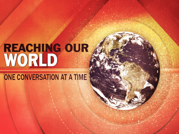 Series: Reaching Our World, One Conversation at at Time