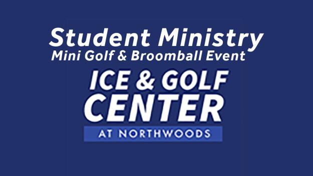 Student Ministry Mini Golf & Broomball